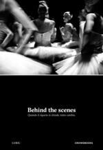 Behind the scenes. Quando il sipario si chiude, tutto cambia. Ediz. illustrata