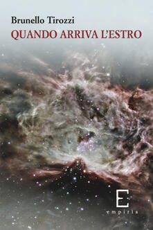 Quando arriva l'estro - Brunello Tirozzi - copertina