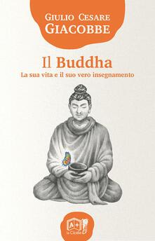 Il Buddha. La sua vita e il suo vero insegnamento.pdf