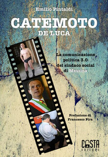 Camfeed.it Catemoto De Luca. La comunicazione politica 3.0 del sindaco social di Messina Image
