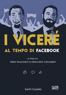 Premioquesti.it I viceré al tempo di Facebook. La sfida tra Nello Musumeci e Giancarlo Cancelleri Image