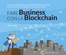 Fare Business con la Blockchain. La guida strategica ad imprenditori e manager come sfruttare la tecnologia che cambierà il mondo.pdf