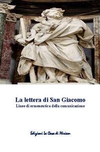 La lettera di San Giacomo. Linee di ermeneutica della comunicazione -  Gastone Francesco Silletta - Libro - La Casa di Miriam - | IBS