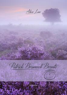Patrick Branwell Brontë - Alice Law - ebook