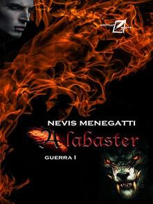 Alabaster. Guerra I - Nevis Menegatti - ebook