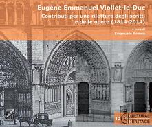 Milanospringparade.it Eugène Emmanuel Viollet-le-Duc. Contributi per una rilettura degli scritti e delle opere (1814-2014) Image