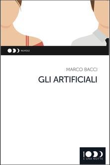 Gli artificiali - Marco Bacci - ebook