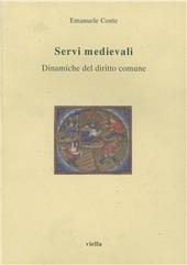 Servi medievali. Dinamiche del diritto comune