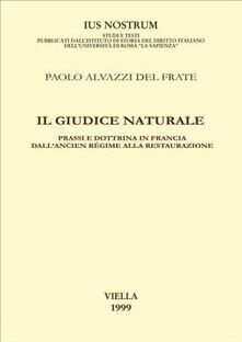 Camfeed.it Il giudice naturale. Prassi e dottrina in Francia dall'ancien régime alla Restaurazione Image