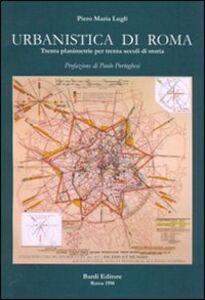 Urbanistica di Roma. Trenta planimetrie per trenta secoli di storia