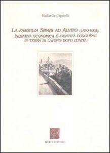 La famiglia Sipari ad Alvito (1830-1905). Iniziativa economica e identità borghese in Terra di Lavoro dopo l'unità