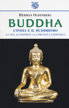 Filmarelalterita.it Buddha. L'India e il buddismo. La vita, le dottrine, la comunità e l'individuo Image