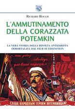 Libro L' ammutinamento della corazzata Potemkin. La vera storia della rivolta antizarista immortalata dal film di Eisenstein Richard Hough