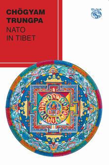 Nato in Tibet - Chögyam Trungpa - copertina