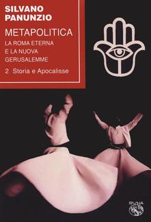 Radiospeed.it Metapolitica. La Roma eterna e la nuova Gerusalemme. Vol. 2: Storia e apocalisse. Image