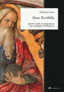 Deus Terribilis. Quattro studi su onnipotenza e me-ontologia nel Medioevo - Federico Croci - copertina