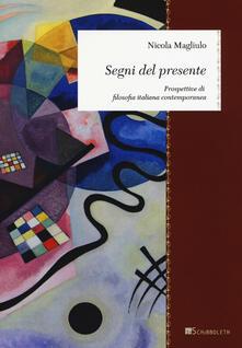 Segni del presente. Prospettive di filosofia italiana contemporanea - Nicola Magliulo - copertina