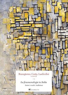 La fenomenologia in Italia. Autori, scuole, tradizioni.pdf