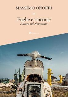 Fughe e rincorse. Ancora sul Novecento - Massimo Onofri - copertina