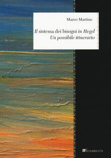 Il «sistema dei bisogni» in Hegel. Un possibile itinerario - Marco Martino - copertina