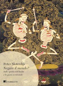 Negare il mondo? Sullo spirito dell'India e la gnosi occidentale - Peter Sloterdijk - copertina