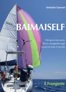 Premioquesti.it Baimaiself. 1165 giorni da uomo libero, navigando in tutti gli oceani del mondo Image