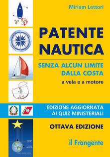 Patente nautica senza alcun limite dalla costa a vela e a motore - Miriam Lettori - copertina
