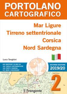 Fondazionesergioperlamusica.it Mar Ligure, Tirreno settentrionale, Corsica, Nord Sardegna. Portolano cartografico . Vol. 2 Image