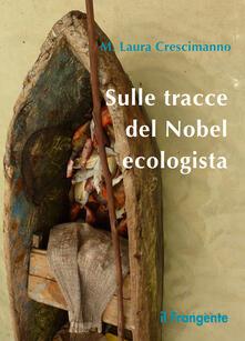 Sulle tracce del Nobel ecologista.pdf