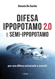 Grandtoureventi.it Difesa ippopotamo 2.0 e semi-ippopotamo. Per una difesa universale a scacchi Image