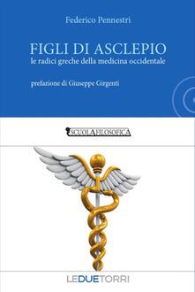 Figli di Asclepio. Le radici greche della medicina occidentale.pdf