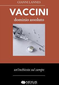 Vaccini-dominio-assoluto - Gianni Lannes,Antonio Boncristiano - ebook