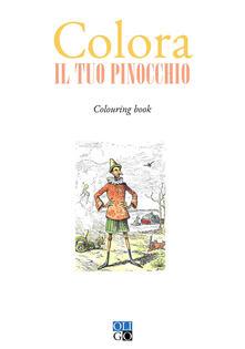 Colora il tuo Pinocchio. Colouring book. Ediz. illustrata.pdf