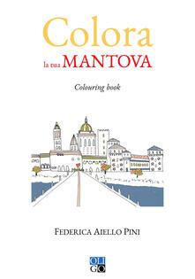 Antondemarirreguera.es Colora la tua Mantova. Colouring book. Ediz. illustrata Image
