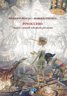 Pinocchio. Disegni e stornelli sulla favola più amata. Ediz. illustrata - Federico Penco,Roberto Piumini - copertina