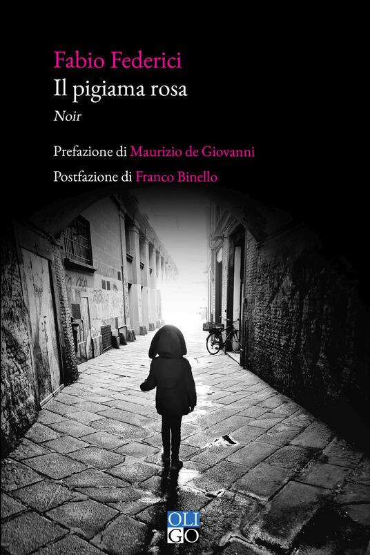 Il pigiama rosa - Fabio Federici - Libro - Oligo - Narratori | IBS