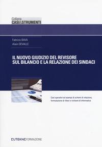 Il Il nuovo giudizio del revisore sul bilancio e la relazione dei sindaci - Bava Fabrizio Devalle Alain - wuz.it