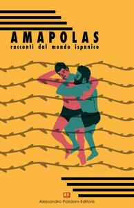Amapolas. Racconti dal mondo ispanico - copertina