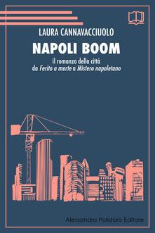 Napoli boom. Il romanzo della città da «Ferito a morte» a «Mistero napoletano».pdf