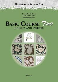 Quaderni di Aemilia Ars. Basic course. Vol. 2: Doilies and inserts. - Bellomo Bianca Rosa D'Alessandro Carla Monteventi Luisa - wuz.it