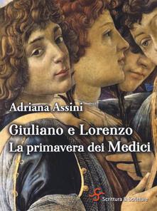 Giuliano e Lorenzo. La primavera dei Medici - Adriana Assini - copertina