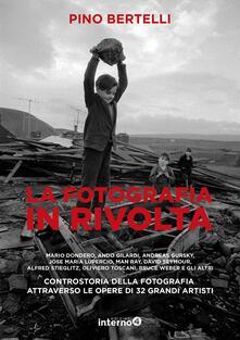 La fotografia in rivolta. Controstoria della fotografia attraverso le opera di 32 grandi artisti. Ediz. illustrata.pdf