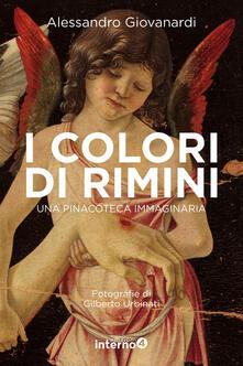 I colori di Rimini. Una pinacoteca immaginaria. Ediz. a colori - Alessandro Giovanardi - copertina