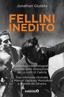 Lpgcsostenible.es Fellini inedito. Sessantacinque fotografie svelate dalla lavorazione de Le notti di Cabiria. Due interviste ritrovate a Manuel Vázquez Montalbán e Manoel de Oliveira. Ediz. illustrata Image