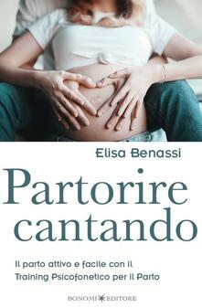 Partorire cantando. Il parto attivo e facile con il training psicofonetico per il parto.pdf