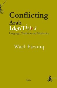 Conflicting Arab identities. Language, tradition and modernity