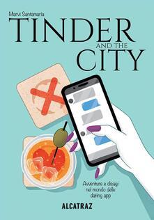 Tinder and the city. Avventure e disagi nel mondo delle dating app.pdf