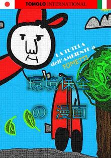 Listadelpopolo.it La tutela dell'ambiente a fumetti. Ediz. giapponese e italiana Image
