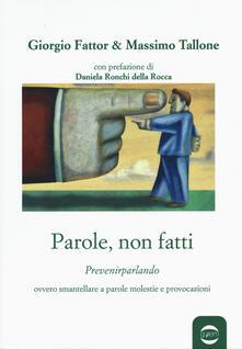 Parole, non fatti. «Prevenirparlando» ovvero smantellare a parole molestie e provocazioni.pdf