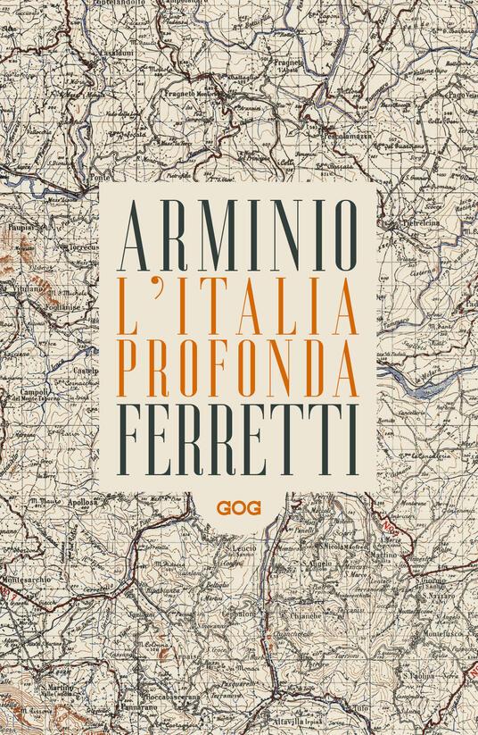 L' Italia profonda. Dialogo dagli Appennini - Franco Arminio,Giovanni Lindo Ferretti - copertina